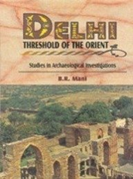Delhi: Threshold of the Orient (Studies in: Buddha Rashmi Mani