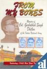 From My Bones: Memoirs of Col. G.S.: Col. G.S. Dhillon