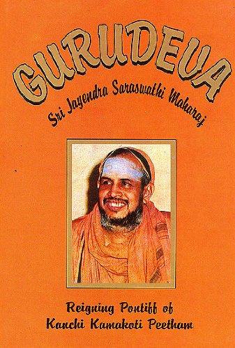 Gurudeva : Sri Jayendra Saraswathi Maharaj : Reigning Pontiff of Kanchi Kamakoti Peetham: Vanamali