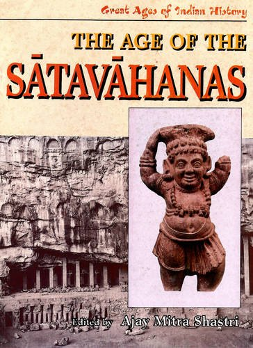 The Age of the Satavahanas: Great Ages of Indian History, 2 Vols: Ajay Mitra Shastri
