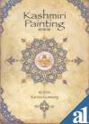 Kashmiri Painting: Assimilation and Diffusion: Production and Patronage