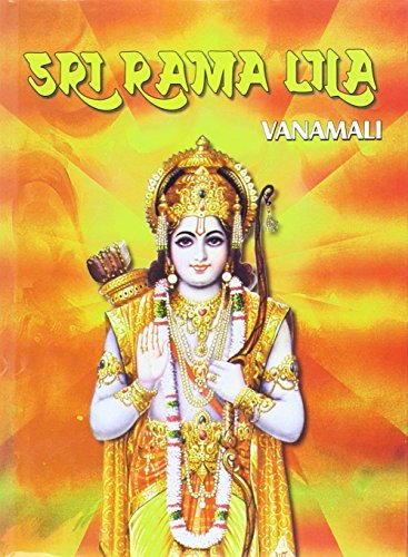9788173051807: Sri Rama Llila: The Story of the Lord's Incarnation as Sri Rama