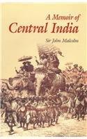 A Memoir of Central India: Including Malwa: Sir John Malcolm