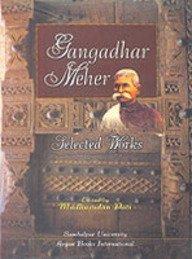 Gangadhar Meher: Selected Works: Madhusudan Pati (Ed.)