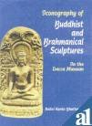 9788173052132: Iconography of Buddhist and Brahmanical Sculptures (In the Dacca Museum)
