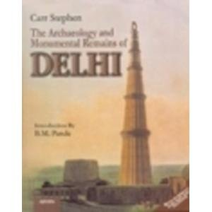 The Archaeology of Monumental Remains of Delhi: Carr Stephen; with an Introduction By B.M. Pande