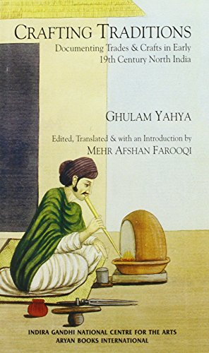 Crafting Traditions: Documenting Trades & Crafts in Early 19th Century North India: Ghulam ...