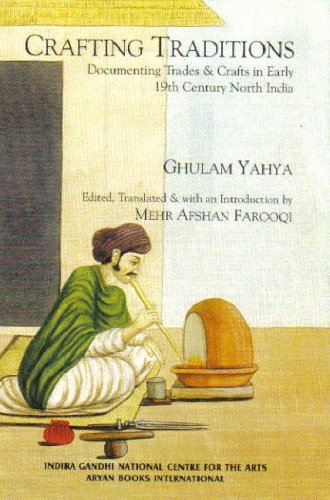 Crafting Traditions: Documenting Trades and Crafts in Early 19th Century North India: Ghulam Yahya
