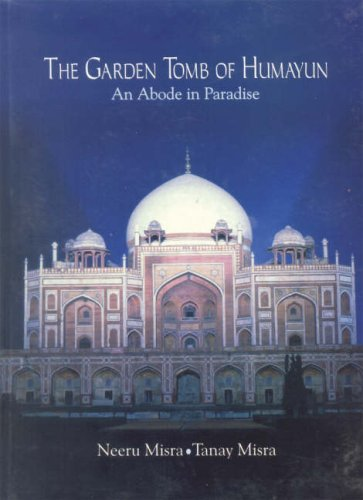 9788173052538: The Garden Tomb of Humayun: An Abode in Paradise