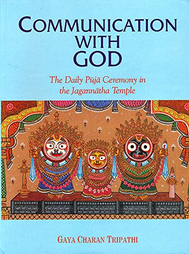 Communication with God : The Daily Puja Ceremony in the Jagannatha Temple: Gaya Charan Tripathi