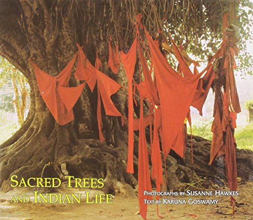 Sacred Trees and Indian Life: Karuna Goswamy