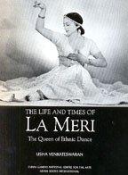 9788173052927: The Life and Times of La Meri: Queen of Ethnic Dances