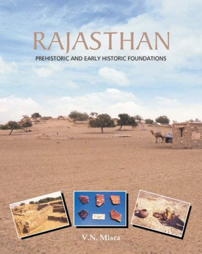 Rajasthan Prehistoric and Early Historic Foundations: Misra, V. N.