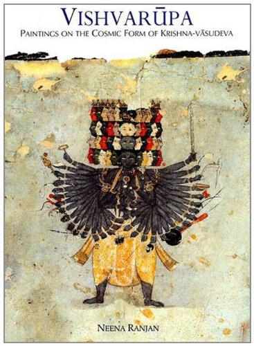 Vishvarupa: Paintings on the Cosmic Form of Krishna-Vasudeva: Ranjan, Neena