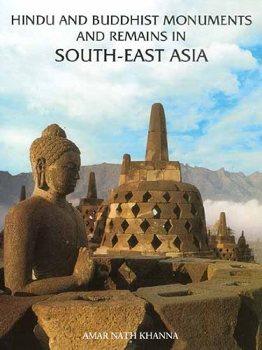 Hindu and Buddhist Monuments and Remains in South-East Asia: Amar Nath Khanna