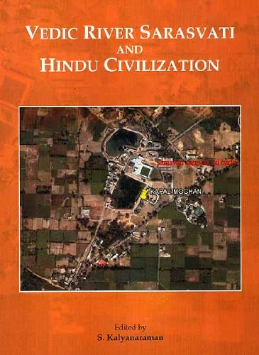 VEDIC RIVER SARASVATI AND HINDU CIVILIZATION: S. Kalyanaraman (Ed.)