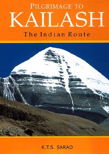 Pilgrimage to Kailash: The Indian Route: K.T.S. Sarao