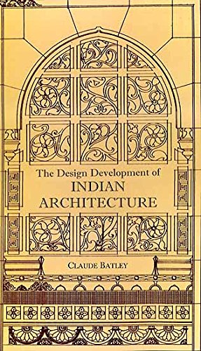 The Design Development of Indian Architecture: Claude Batley