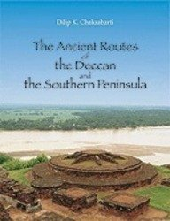 9788173053894: The Ancient Routes of the Deccan and the Southern Peninsula