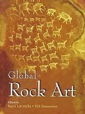 Global Rock Art: edited by Bansi Lal Malla and V.H. Sonawane