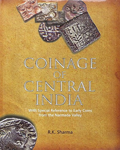 Coinage of Central India: With Special Reference: R.K. Sharma
