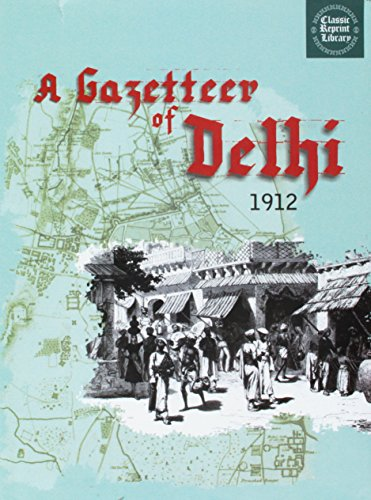 A Gazetteer of Delhi (1912): Aryan Books International