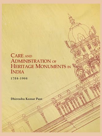 Care and Administration of Heritage Monuments in India: Dhirendra Kumar Pant