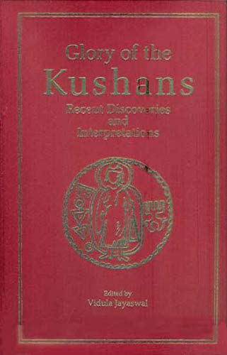 9788173054273: Glory of the Kushans: Recent Discoveries