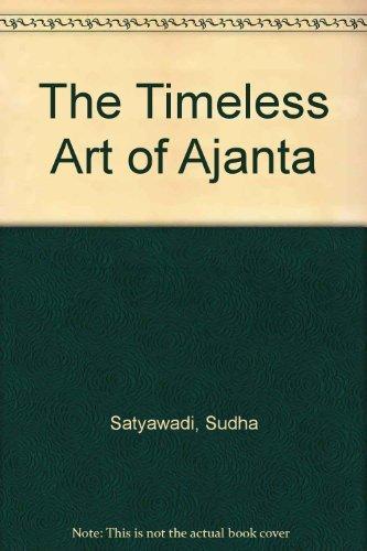 The Timeless Art of Ajanta: Sudha Satyawadi