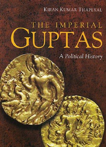 The Imperial Guptas: Thaplyal Kiran Kumar