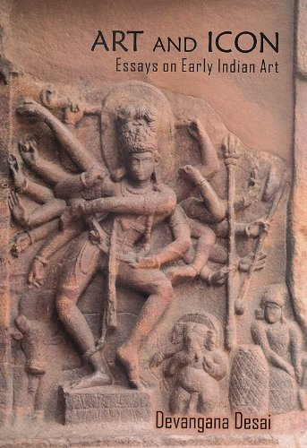 Art and Icon: Essays on Early Indian Art: Devangana Desai