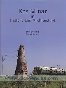 Kos Minar in History and Architecture: D.V. Sharma & Manoj Kumar