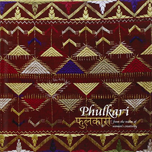 Phulkari: From the Realm of Women's Creativity: Krishna Lal