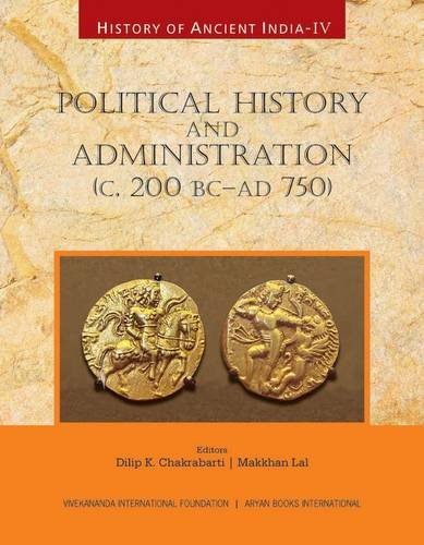 HISTORY OF ANCIENT INDIA: Volume IV: Political: Dilip K. Chakrabarti