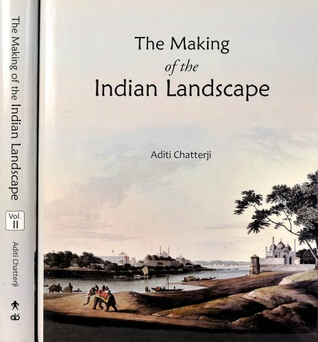 The Making of the Indian Landscape, 2 Vols: Aditi Chatterji