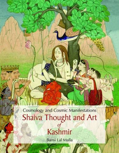 Shaiva Thought and Art of Kashmir: Cosmology and Cosmic Mainfestations
