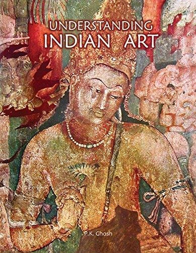 Understanding Indian Art: P.K. Ghosh (Ed.)