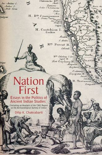 Nation First: Essays in the Politics of Ancient Indian Studies (including an Analysis of the CAG ...