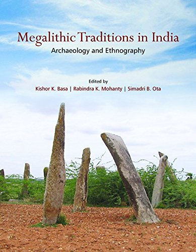 Megalithic Traditions in India : Archaeology and: Ota Simadri B.