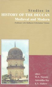 Studies in History of the Deccan: Medieval and Modern: Aniruddha Ray,K.S. Mathew,M.A. Nayeem