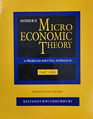 Modern Micro Economic Theory: A Problem-Solving Approach: Kalyanjit Roy Chaoudury
