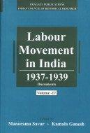 Labour Movement in India: 1928-1947 (Volume 17 and 18), (1931-1937): A.R. Desai & Sunil Dighe