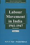 Labour Movement in India : Documents 1941-1947: M N V