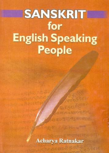 Sanskrit for English Speaking: A Systematic Teaching: A.R. Narale
