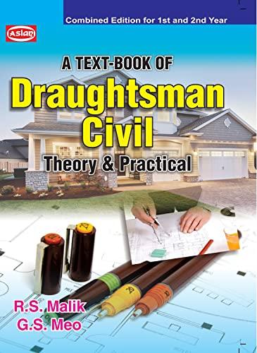 DRAUGHTSMAN CIVIL THEORY & PRACTICAL(REV. ED.): MALIK & G.S.
