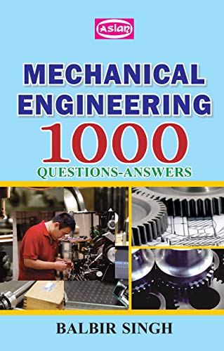 Mechanical Engineering 1000 (Questions-Answers): Balbir Singh