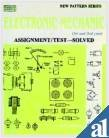 Electronic Mechanic: Assignment/Test?Solved: A.K. Mittal