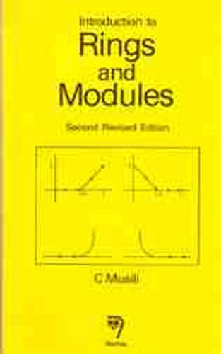 Introduction to Rings and Modules, Second Revised: C. Musili