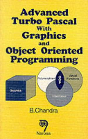 9788173190957: Advanced Turbo Pascal with Graphics and Object Oriented Programming