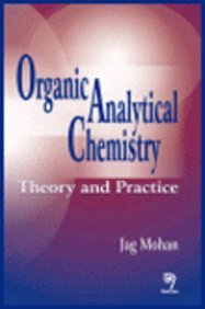 Organic Analytical Chemistry: Theory and Practice: Jag Mohan